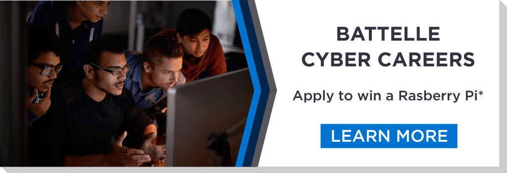 Battelle Cyber Careers. Join Our Team.