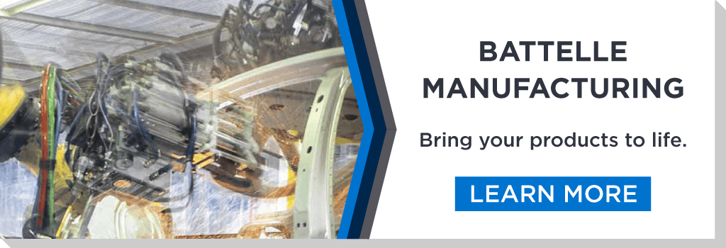 Battelle Manufacturing. Learn More